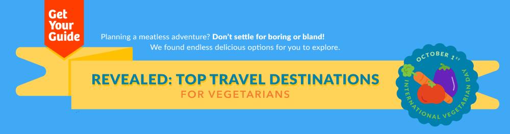 Top travel destinations for vegetarians