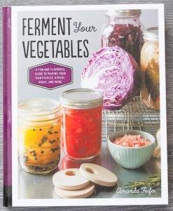 Ferment Your Vegetables by Amanda Feifer