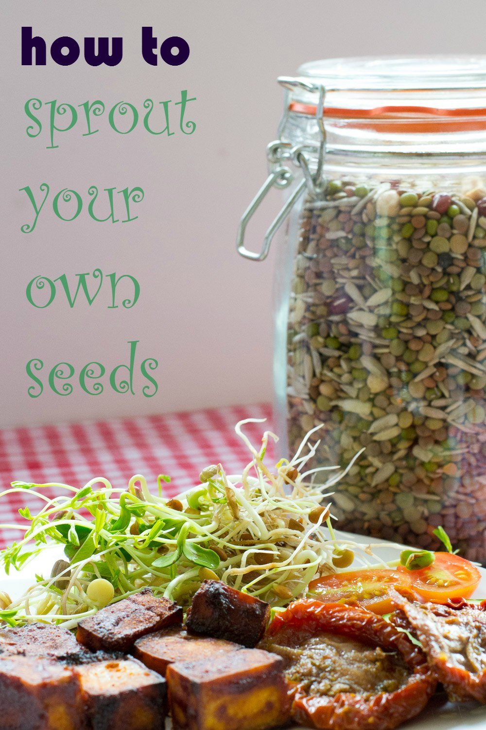 How to sprout your own seeds, grains and pulses