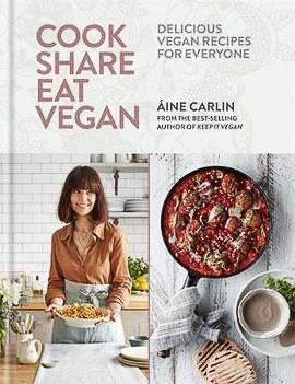 Cook Share Eat Vegan by Áine Carlin