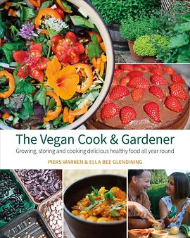 The Vegan Cook & Gardener by Piers Warren and Ella Bee Glendining